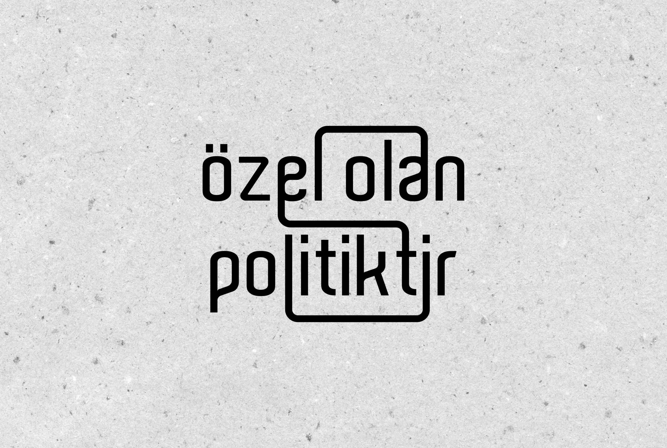 Özel Olan Politiktir